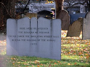 "Timeline of Boston - Central Burying Ground: ""Here were interred the remains of persons found under the Boylston St. Mall during the digging of the subway, 1895"" (photo from 2008)"