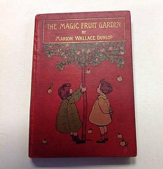Marion Wallace Dunlop - The Magic Fruit Garden by Marion Wallace Dunlop