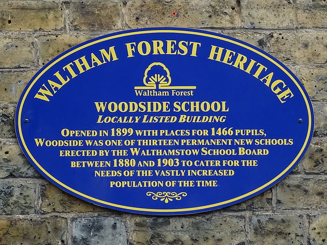 Blue plaque № 9669 - Woodside School. Locally Listed building. Opened in 1899 with places for 1466 pupils, Woodside was one of thirteen permanent new schools erected by the Walthamstow School Board between 1880 and 1903 to cater for the needs of the vastly increased population of the time