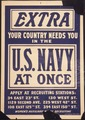 """EXTRA. Your Country Needs You In The U.S. Navt At Once. Apply at Recruiting Stations- 34 East 23rd St., 130 West St., 1 - NARA - 512474.tif"
