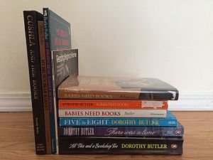 Dorothy Butler - An assortment of Dorothy Butler books including multiple editions of Babies Need Books, her autobiography, Cushla and Her Books and My Brown Bear Barney.
