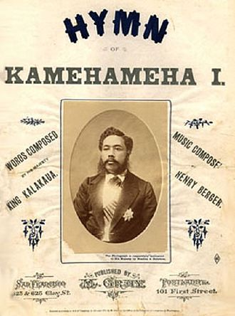 Hawaiʻi Ponoʻī - King Kalākaua, author of the anthem's lyrics.
