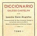 Diccionario galego-castelán por Leandro Carré Alvarellos. Tomo I. Edición Lar. A Cruña 1928.jpg
