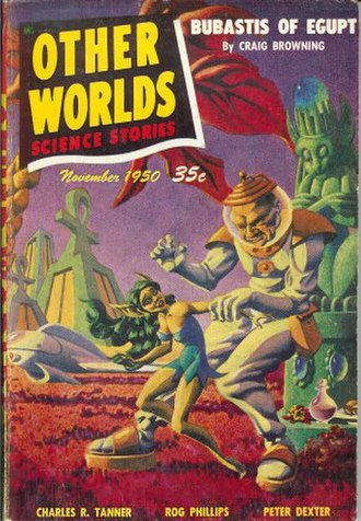 "Rog Phillips - Phillips's novelette ""Bubastis of Egupt"", using his byline ""Craig Browning"", was the cover story of the December 1950 issue of Other Worlds Science Stories, illustrated by Hannes Bok"
