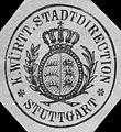 Siegelmarke Königlich Württembergische Stadtdirection - Stuttgart W0218138.jpg