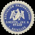 Siegelmarke K.Pr. 3. Westpreussisches Infanterie Regiment No. 129, I. Bataillon W0346853.jpg