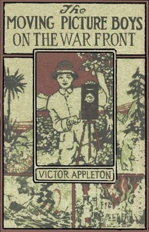 Victor Appleton - Cover of The Moving Picture Boys on the War Front