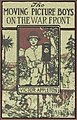 The Moving Picture Boys on the War Front - Cover - Project Gutenberg etext 17744.jpg