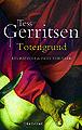 Totengrund (Tess Gerritsen, 2012).jpg