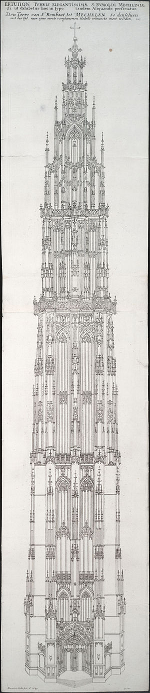 St. Rumbold's Cathedral - A 167m finished tower design engraved in 1649 by Wenceslaus Hollar, with the headline: TVRRIS ELEGANTISSIMÆ S. RVMOLDI MECHLINIÆ