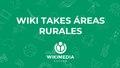 Wiki Takes Areas Rurales.pdf
