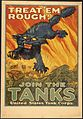 """Treat'em Rough^ Join The Tanks. United States Tank Corps."", ca. 1917 - ca. 1919 - NARA - 512447.jpg"