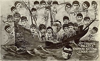 1909 Pittsburg Pirates season - The 1909 Pirates in a poster celebrating their National League pennant. Frank Chance of the Chicago Cubs and John McGraw of the New York Giants, two teams the Pirates beat for the pennant, are being made to walk the plank.
