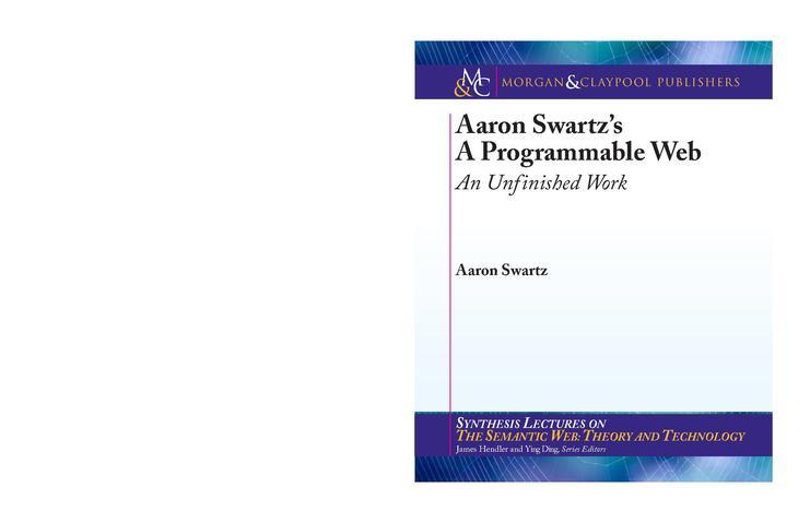 File:Aaron Swartz s A Programmable Web An Unfinished Work.pdf