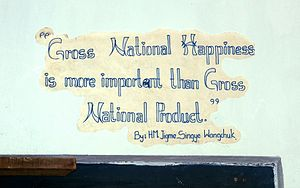 """Gross National Happiness is more importa..."