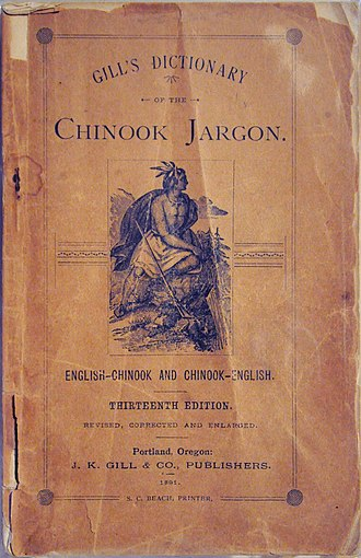 Chinook Jargon - Cover, Gill's Dictionary of the Chinook Jargon, 13th Edition, 1891. Photographed at Log House Museum, Seattle, Washington.