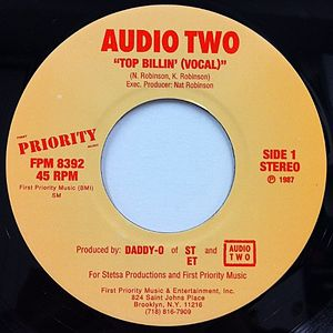 "Audio Two - Audio Two's trademark song ""Top Billin'"" launched the duo to popularity."