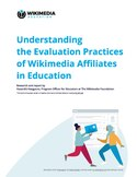Understanding Wikimedia Affiliates Evaluation in Education.pdf