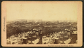 View from the top of the state house, Boston, from Robert N. Dennis collection of stereoscopic views 2.png