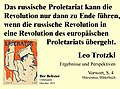 """""""Es (Das russische Proletariat) kann die Revolution nur dann zu Ende führen, wenn die russische Revolution in eine Revolution des europäischen Proletariats übergeht."""".jpg"""