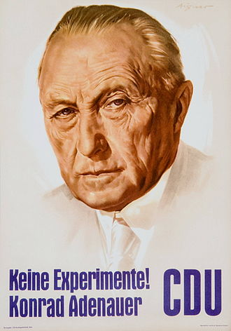 "Christian Democratic Union of Germany - The election poster of 1957 reading ""No experiments"" and featuring then Chancellor Konrad Adenauer what would be the only election in which the CDU obtained an absolute majority"