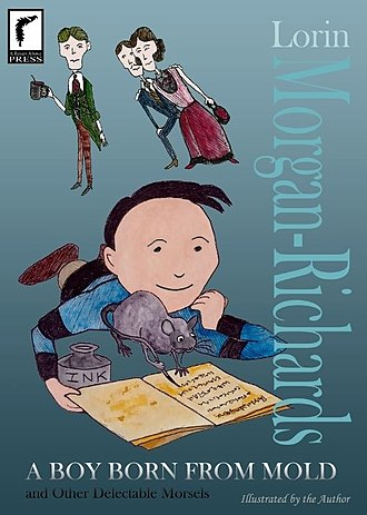 A Boy Born from Mold and Other Delectable Morsels - A Boy Born from Mold and Other Delectable Morsels
