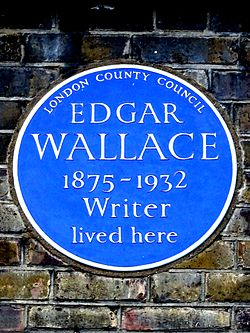 Edgar wallace 1875 1932 writer lived here