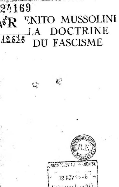 mussolini doctrine of fascism essay As mussolini put it in his 1932 essay the doctrine of fascism, fascism discards pacifism as a cloak for cowardly supine renunciation in contradistinction to self-sacrifice war alone keys up all human energies to their maximum tension and sets the seal of nobility on those peoples who have the.