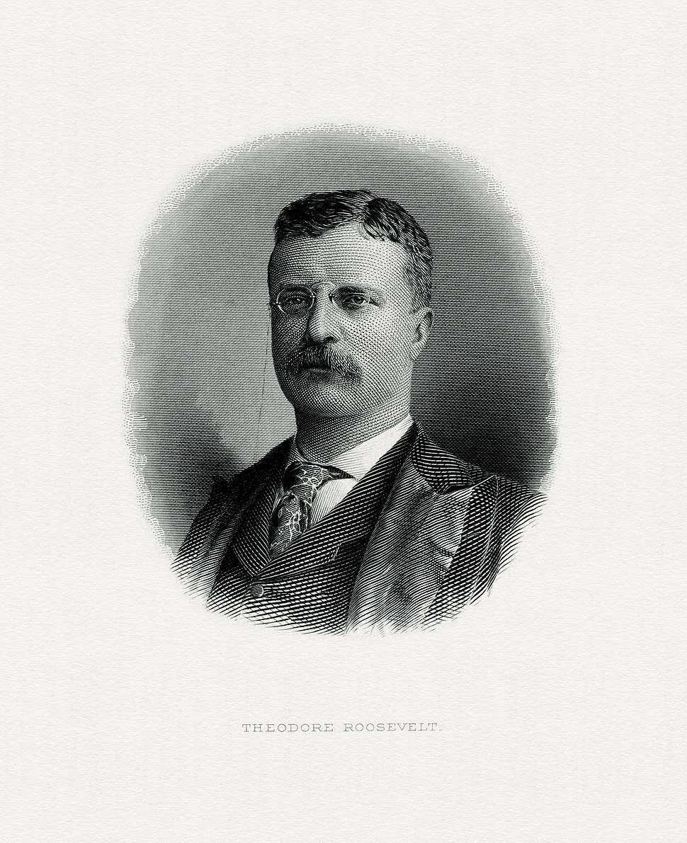 ROOSEVELT, Theodore-President (BEP engraved portrait)