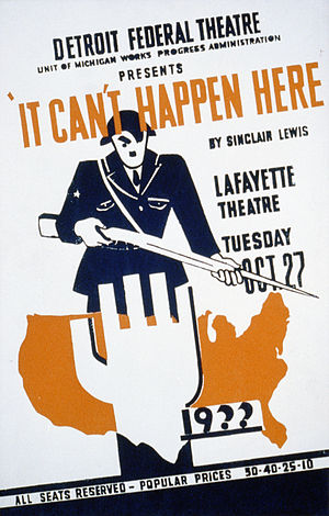It Can't Happen Here - Poster for the stage adaptation of It Can't Happen Here, October 27, 1936 at the Lafayette Theater as part of the Detroit Federal Theater