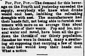 """Names for soft drinks in the United States - Short article from the Washington Daily Star, District of Columbia, published on July 6, 1854, using the word """"pop"""" to describe a beverage."""
