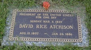 "United States presidential line of succession - David Rice Atchison's tombstone (Plattsburg, Missouri), including the claim ""President of the United States for One Day"""