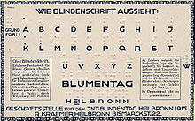 "A yellowed postcard is printed with Braille and explanatory text in black letters.  Under the heading ""HOW BRAILLE LOOKS LIKE"" follow the 26 letters of the alphabet in Braille and underneath in black print and the words ""BLUMENTAG HEILBRONN"".  In two other text panels there are explanations of Braille in very small black letters.  They end with the sentence ""In Germany there are 35,000 blind people!"""