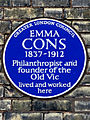 EMMA CONS 1837-1912 Philanthropist and founder of the Old Vic lived and worked here.jpg