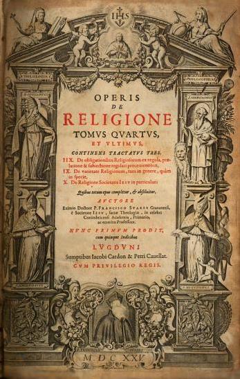 Francisco Suarez (1625) Operis de religione