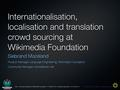 Internationalisation, localisation and translation crowd sourcing at Wikimedia Foundation.pdf