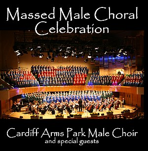 Cardiff Arms Park Male Choir - Massed Male Choral Celebration