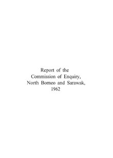 Report of the Commission of Enquiry in North Borneo and Sarawak,Regarding The formation of Malaysia,1961-1962