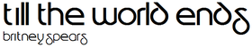 Till the World Ends Logo.png