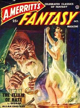 George Allan England - The Elixir of Hate was reprinted in the October 1950 issue of A. Merritt's Fantasy Magazine