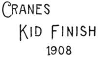 Crane's Kid Finish 1908