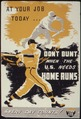 At Your Job Today...Don't Bunt When the U.S. Needs Home Runs - NARA - 534367.tif