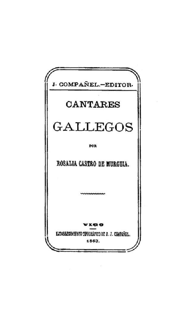 Cantares gallegos. J. Compañel editor. Vigo. 1863.