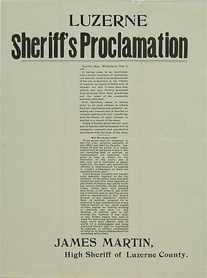 "Lattimer massacre - Proclamation by Sheriff Martin, dated September 6, 1897, warning against unlawful assembly, ""tumult"", and interference with the peaceful operation of any mines or mining equipment"