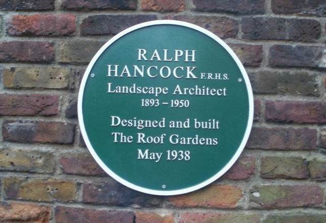 Green plaque № 11891 - Ralph Hancock FRHS landscape architect 1893-1950 designed and built The Roof Gardens May 1938