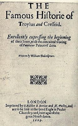 "The page reads ""The famous Historie of Troilus and Cresseid. Excellently expressing the beginning of their loues and the conceited wooing of Pandarus, Prince of Lycia. Written by William Shakespeare. London Printed by G. Eld for R. Bonian and H. Walley, and are to be sold at the Spred Eagle in Paules Church-yeard, ouer against the great North doore. 1609."" (sic)"