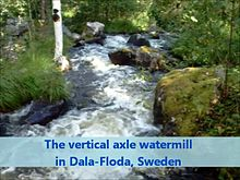 Fil:Vertical axle watermill in Dala Floda Sweden 2012.webm