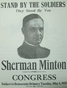 "A portrait of a young man in a military uniform. Above his head is written ""STAND BY THE SOLDIERS / They Stood By You"". Below the portrait is ""Sherman Minton for CONGRESS. Subject to Democratic Primary Tuesday, May 4, 1920"""