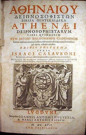 Deipnosophistae - Frontispiece to the 1657 edition of the Deipnosophists, edited by Isaac Casaubon, in Greek and Jacques Daléchamps' Latin translation