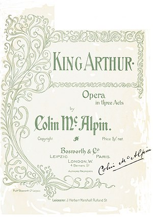 Colin McAlpin - The cover of the vocal score of McAlpin's opera King Arthur, signed by the composer